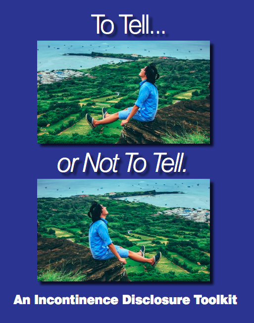 To Tell or Not To Tell - An Incontinence Disclosure Toolkit